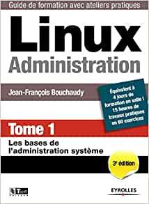 couverture du livre Linux Administration - Tome 1